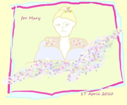 For Mary 17 April 2010